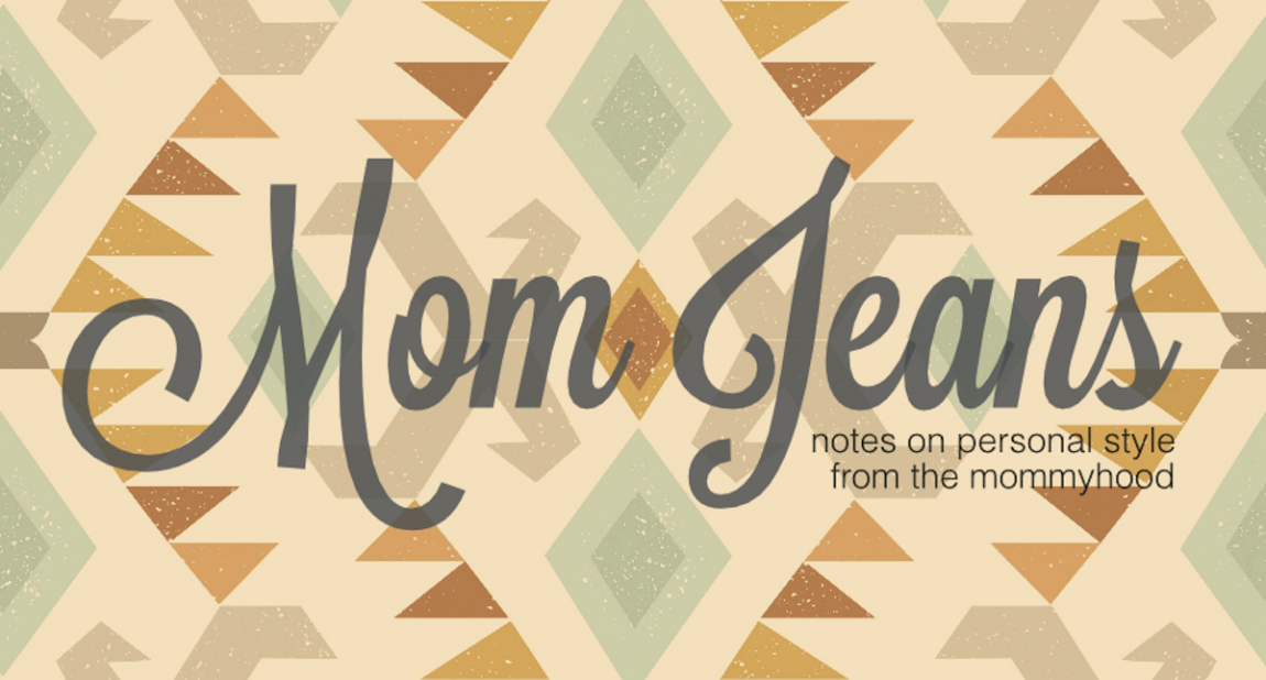Mom Jeans: Notes from Marie